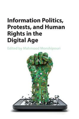 Information Politics, Protests, and Human Rights in the Digital Age (Paperback)