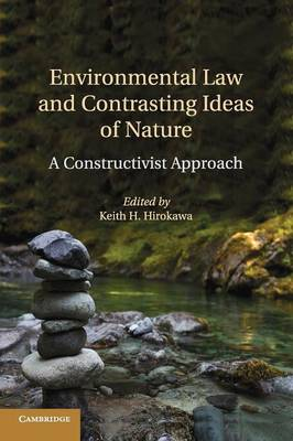 Environmental Law and Contrasting Ideas of Nature: A Constructivist Approach (Paperback)