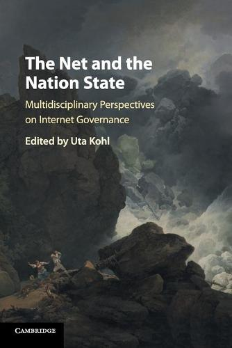 The Net and the Nation State: Multidisciplinary Perspectives on Internet Governance (Paperback)