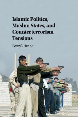 Islamic Politics, Muslim States, and Counterterrorism Tensions (Paperback)