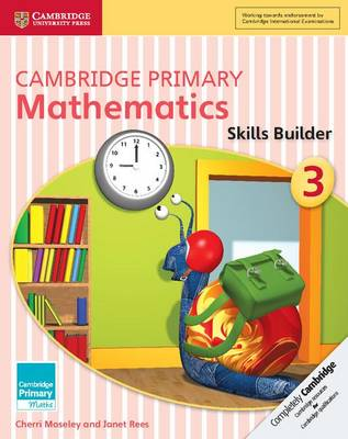 Cambridge Primary Mathematics Skills Builder 3: Cambridge Primary Mathematics Skills Builder 3 3 - Cambridge Primary Maths (Paperback)