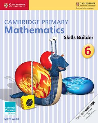 Cambridge Primary Mathematics Skills Builder 6 - Cambridge Primary Maths (Paperback)