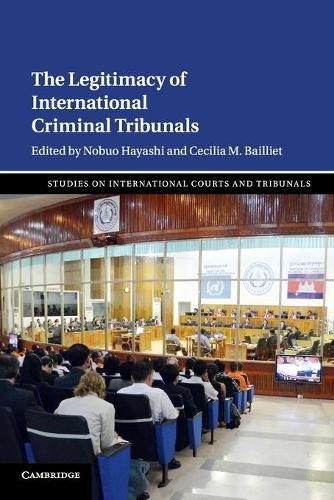 Studies on International Courts and Tribunals: The Legitimacy of International Criminal Tribunals Series Number 2 (Paperback)