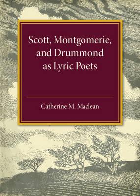 Alexander Scott, Montgomerie, and Drummond of Hawthornden as Lyric Poets (Paperback)