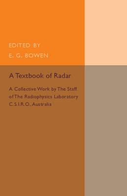 A Textbook of Radar: A Collective Work by the Staff of the Radiophysics Laboratory C.S.I.R.O Australia (Paperback)