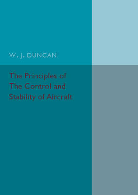 The Principles of the Control and Stability of Aircraft (Paperback)