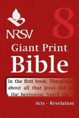 NRSV Giant Print Bible: Acts to Revelation Volume 8 (Paperback)