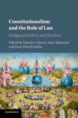 Constitutionalism and the Rule of Law: Bridging Idealism and Realism (Paperback)