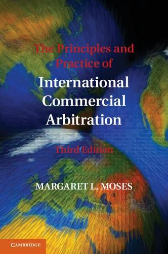 The Principles and Practice of International Commercial Arbitration: Third Edition (Paperback)