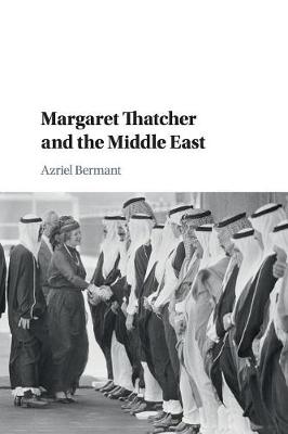 Margaret Thatcher and the Middle East (Paperback)