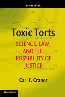 Toxic Torts: Science, Law, and the Possibility of Justice (Paperback)