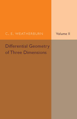 Differential Geometry of Three Dimensions: Volume 2 (Paperback)