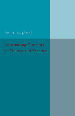 Alternating Currents in Theory and Practice (Paperback)