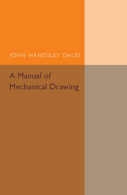 A Manual of Mechanical Drawing (Paperback)