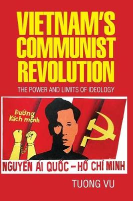 Vietnam's Communist Revolution: The Power and Limits of Ideology - Cambridge Studies in US Foreign Relations (Paperback)