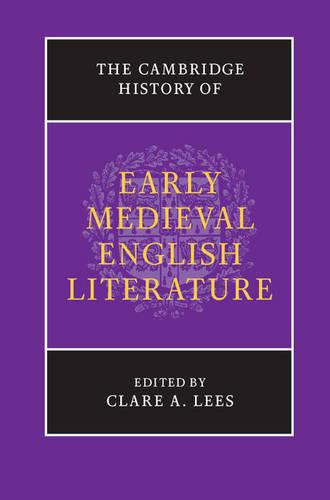 The Cambridge History of Early Medieval English Literature - The New Cambridge History of English Literature (Paperback)