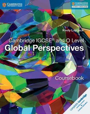 Cambridge International IGCSE: Cambridge IGCSE (R) and O Level Global Perspectives Coursebook (Paperback)