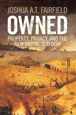 Owned: Property, Privacy, and the New Digital Serfdom (Paperback)