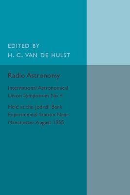Radio Astronomy: International Astronomical Union Symposium No. 4 (Paperback)