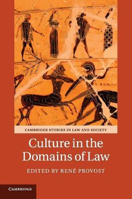 Cambridge Studies in Law and Society: Culture in the Domains of Law (Paperback)