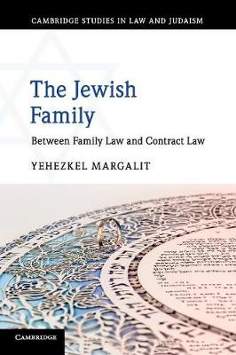 Cambridge Studies in Law and Judaism: The Jewish Family: Between Family Law and Contract Law (Paperback)