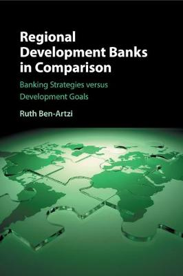 Regional Development Banks in Comparison: Banking Strategies versus Development Goals (Paperback)