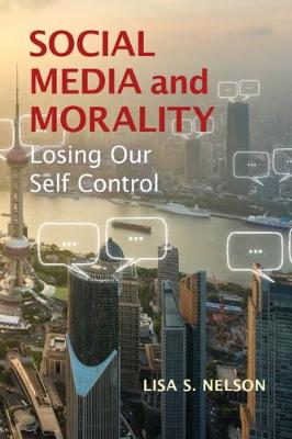 Social Media and Morality: Losing our Self Control (Paperback)