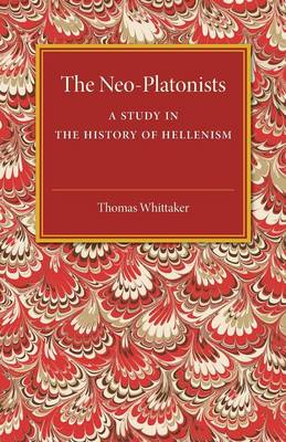 The Neo-Platonists: A Study in the History of Hellenism (Paperback)