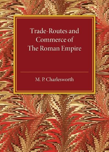 Trade-Routes and Commerce of the Roman Empire (Paperback)