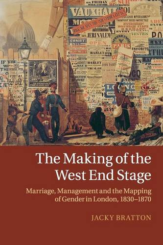 The Making of the West End Stage: Marriage, Management and the Mapping of Gender in London, 1830-1870 (Paperback)