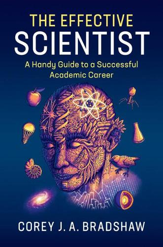 The Effective Scientist: A Handy Guide to a Successful Academic Career (Paperback)