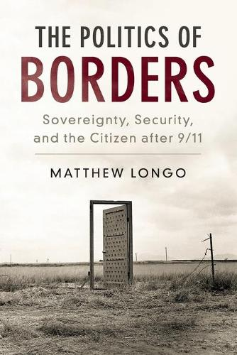 Problems of International Politics: The Politics of Borders: Sovereignty, Security, and the Citizen after 9/11 (Paperback)