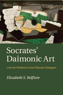 Socrates' Daimonic Art: Love for Wisdom in Four Platonic Dialogues (Paperback)