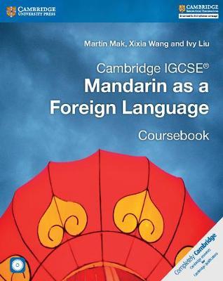 Cambridge IGCSE (R) Mandarin as a Foreign Language Coursebook with Audio CDs (2) - Cambridge International IGCSE