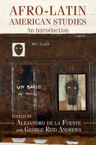 Afro-Latin America: Afro-Latin American Studies : An Introduction (Paperback)