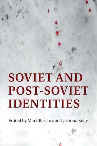 Soviet and Post-Soviet Identities (Paperback)