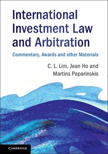 International Investment Law and Arbitration: Commentary, Awards and other Materials (Paperback)