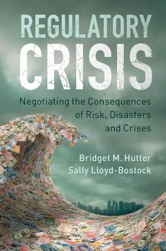 Regulatory Crisis: Negotiating the Consequences of Risk, Disasters and Crises (Paperback)
