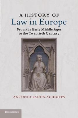A History of Law in Europe: From the Early Middle Ages to the Twentieth Century (Paperback)