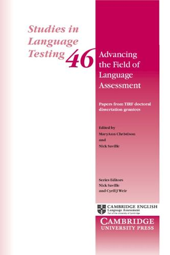 Advancing the Field of Language Assessment: Papers from TIRF Doctoral Dissertation Grantees - Studies in Language Testing (Paperback)
