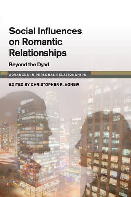 Social Influence on Close Relationships: Beyond the Dyad - Advances in Personal Relationships (Paperback)