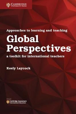 Approaches to Learning and Teaching Global Perspectives: A Toolkit for International Teachers (Paperback)
