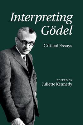 Interpreting Goedel: Critical Essays (Paperback)