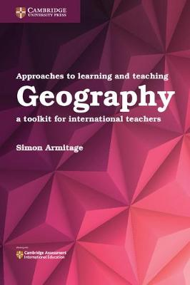 Approaches to Learning and Teaching Geography: A Toolkit for International Teachers (Paperback)