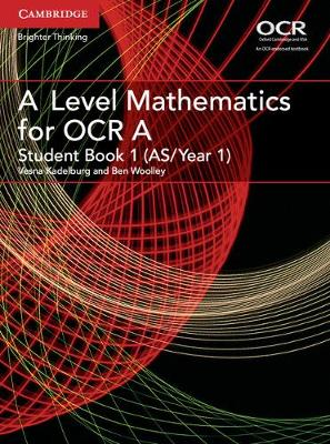 AS/A Level Mathematics for OCR: A Level Mathematics for OCR Student Book 1 (AS/Year 1) (Paperback)