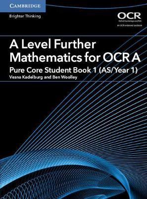 AS/A Level Further Mathematics OCR: A Level Further Mathematics for OCR A Pure Core Student Book 1 (AS/Year 1) (Paperback)