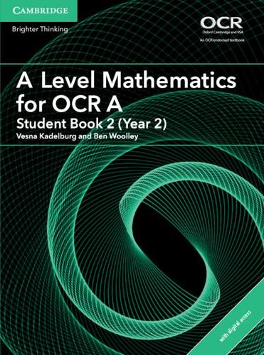 AS/A Level Mathematics for OCR: A Level Mathematics for OCR A Student Book 2 (Year 2) with Cambridge Elevate Edition (2 Years)