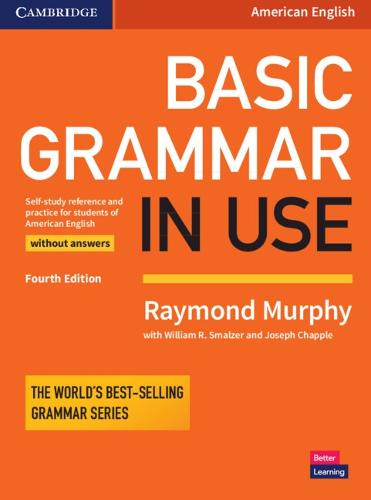 Basic Grammar in Use Student's Book without Answers: Self-study Reference and Practice for Students of American English (Paperback)