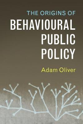 The Origins of Behavioural Public Policy (Paperback)