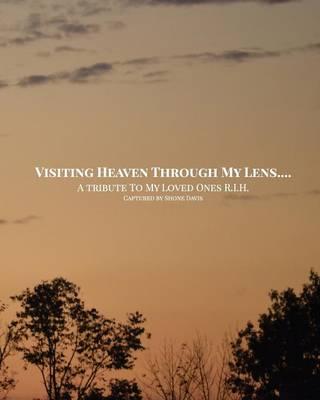 Visiting Heaven Through My Lens (Paperback)